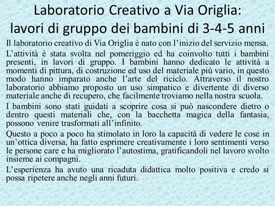Laboratorio Creativo a Via Origlia: lavori di gruppo dei bambini di 3-4-5 anni