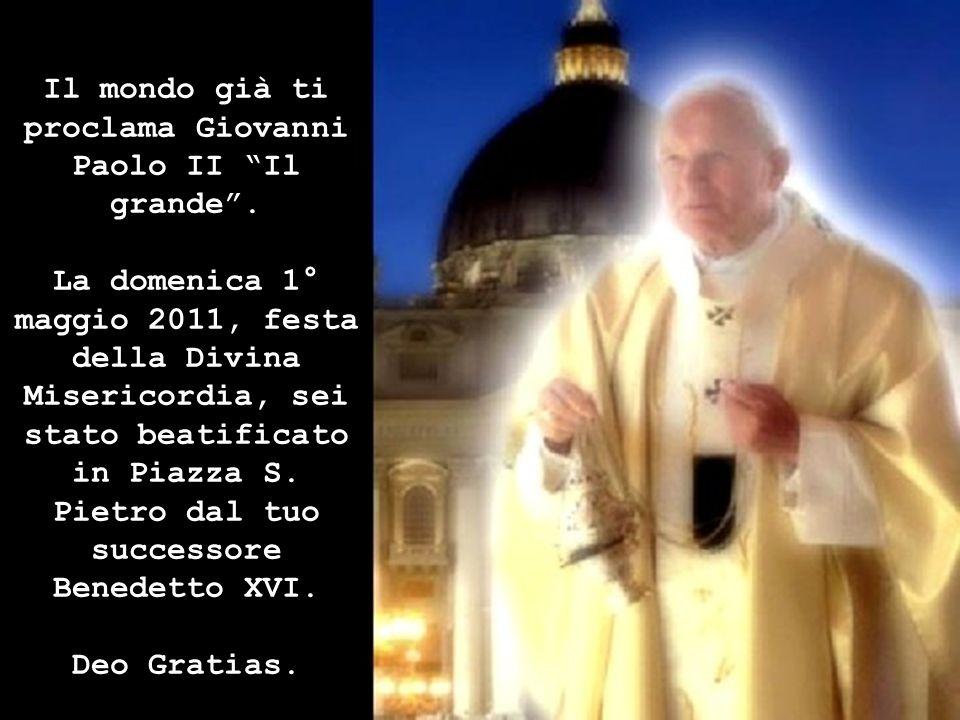 Il mondo già ti proclama Giovanni Paolo II Il grande .