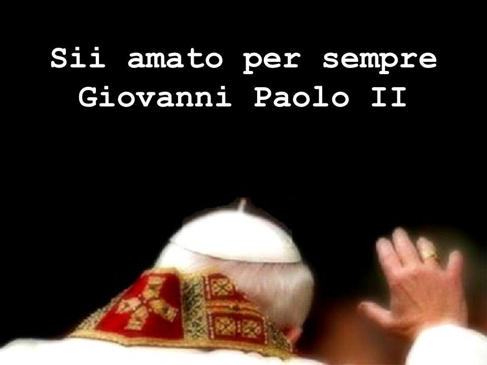 Sii amato per sempre Giovanni Paolo II