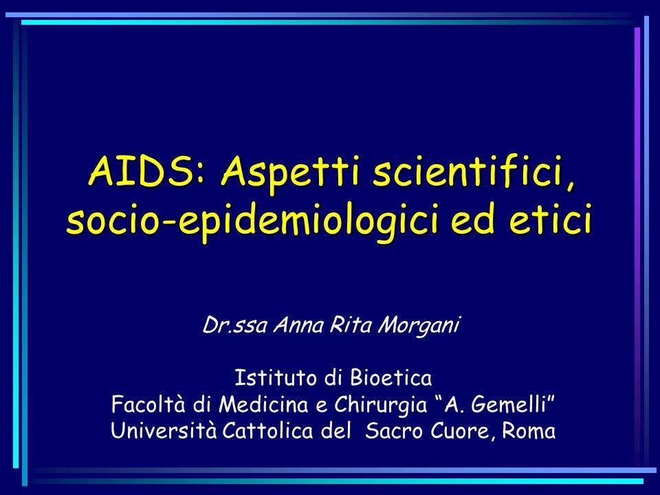 AIDS: Aspetti scientifici, socio-epidemiologici ed etici