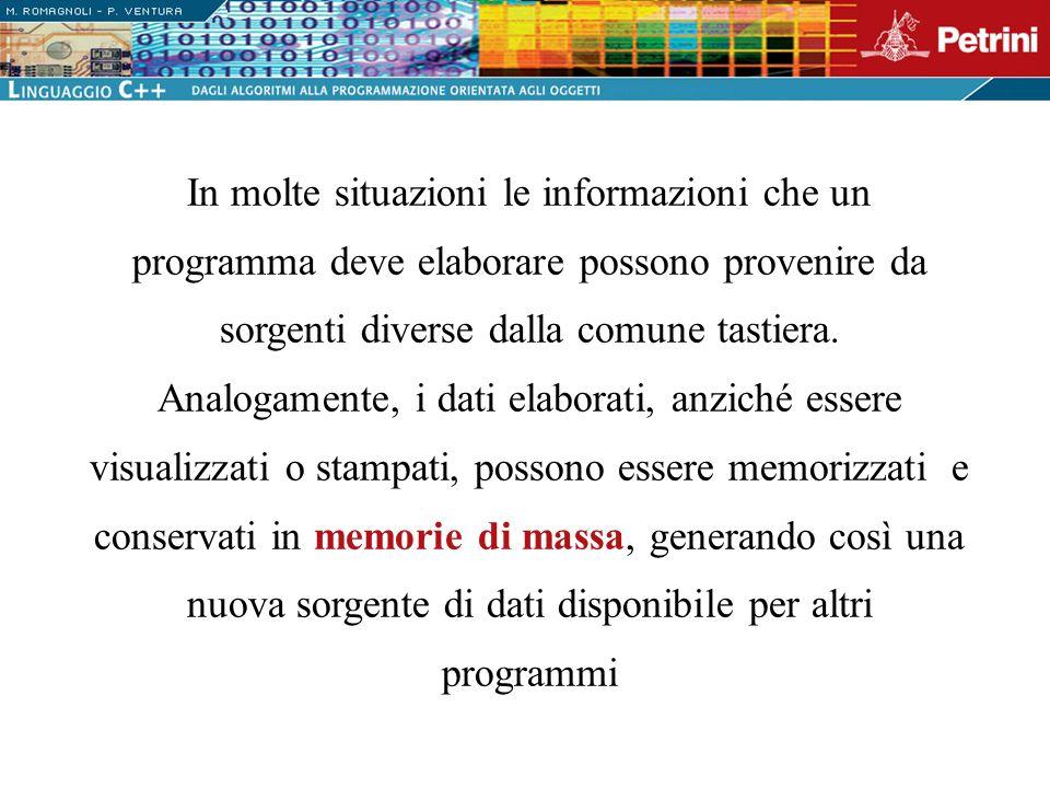 In molte situazioni le informazioni che un programma deve elaborare possono provenire da sorgenti diverse dalla comune tastiera.