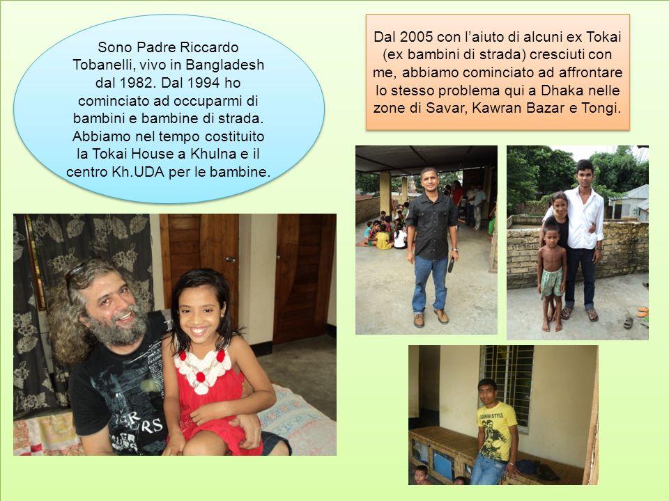 Sono Padre Riccardo Tobanelli, vivo in Bangladesh dal 1982