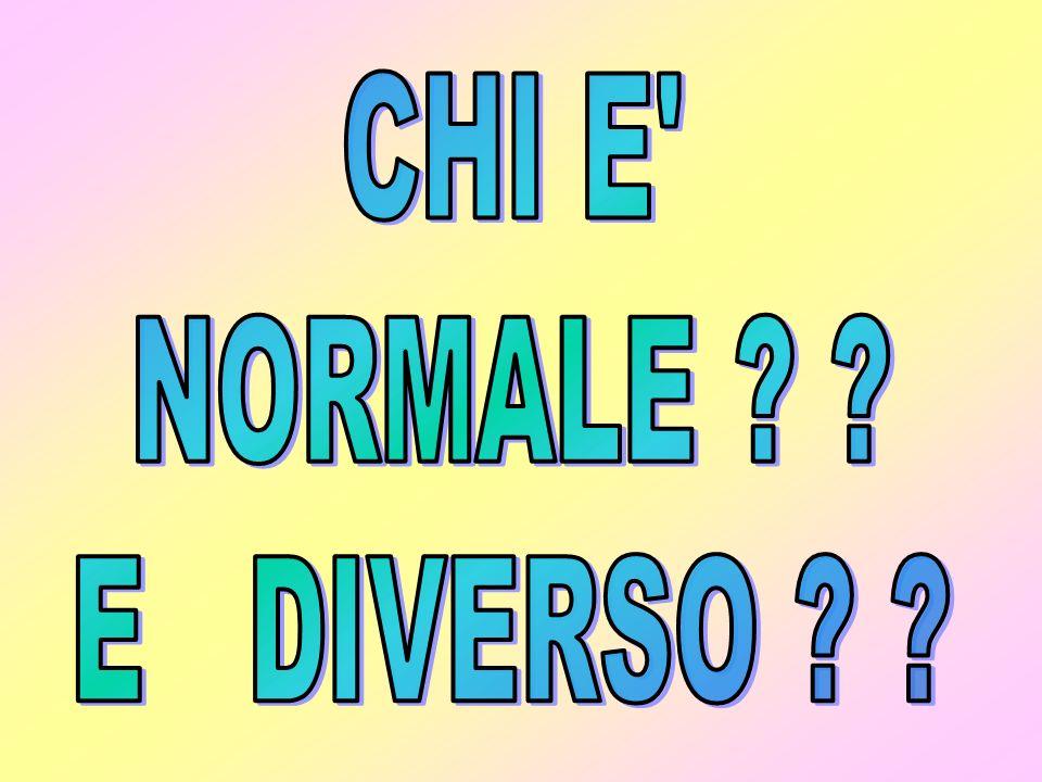CHI E NORMALE E DIVERSO