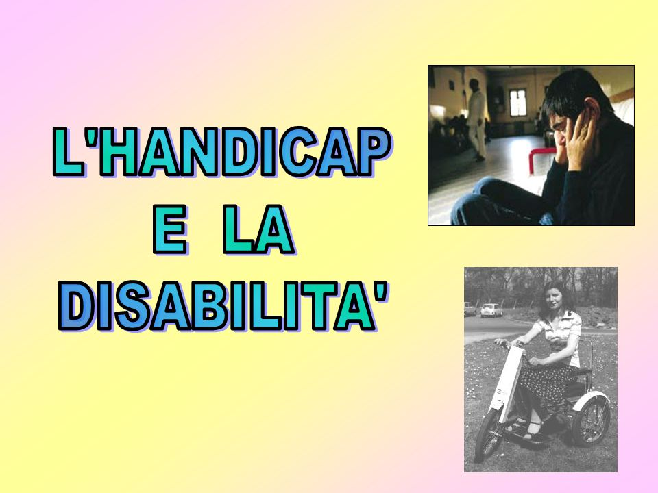 L HANDICAP E LA DISABILITA