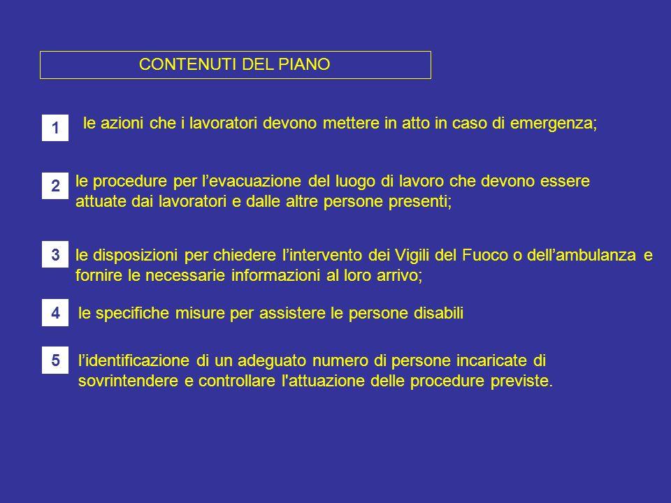 CONTENUTI DEL PIANO le azioni che i lavoratori devono mettere in atto in caso di emergenza; 1.