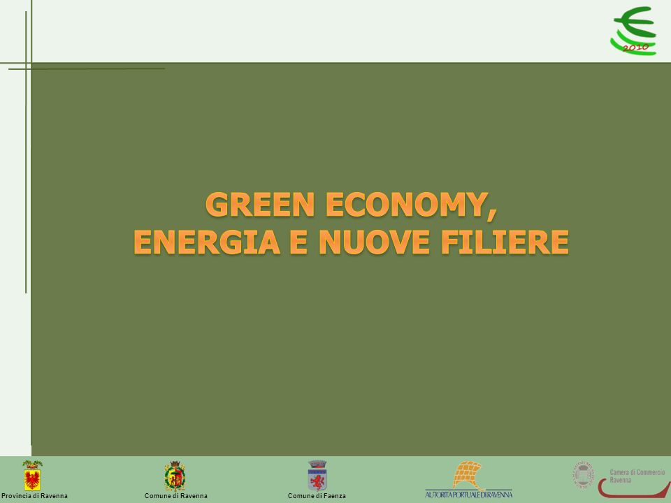 GREEN ECONOMY, ENERGIA E NUOVE FILIERE