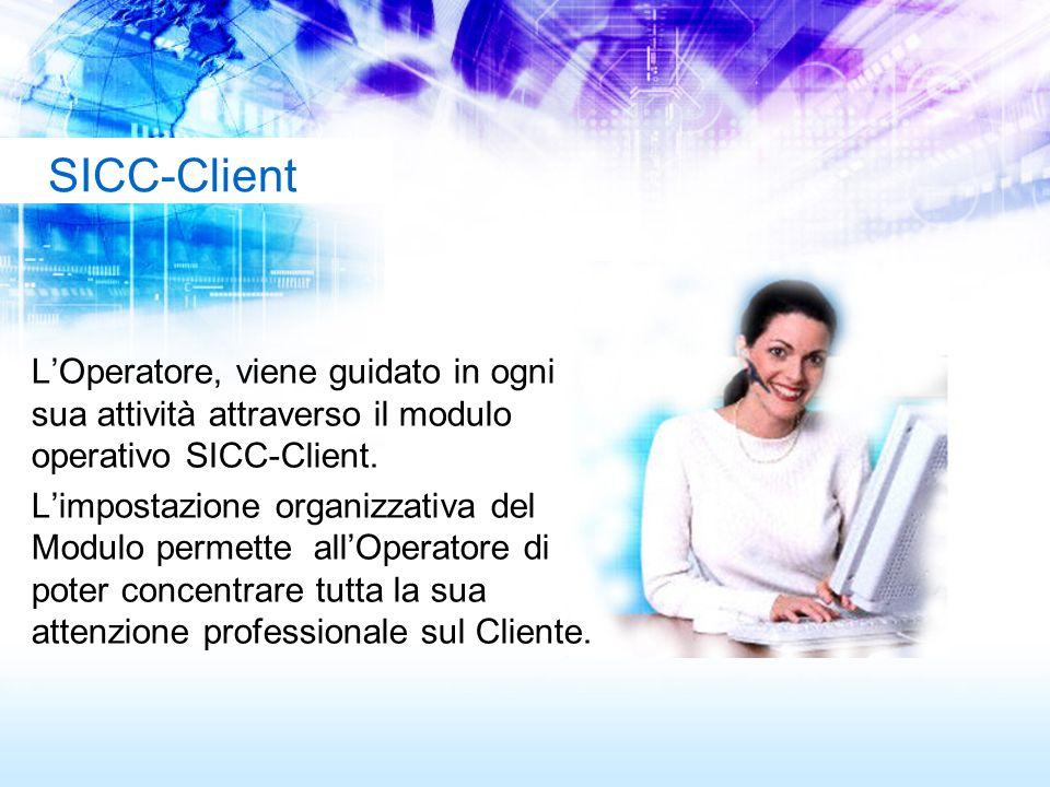 SICC-Client L'Operatore, viene guidato in ogni sua attività attraverso il modulo operativo SICC-Client.
