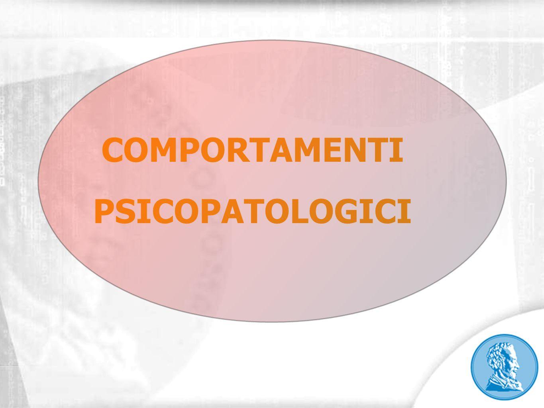 COMPORTAMENTI PSICOPATOLOGICI
