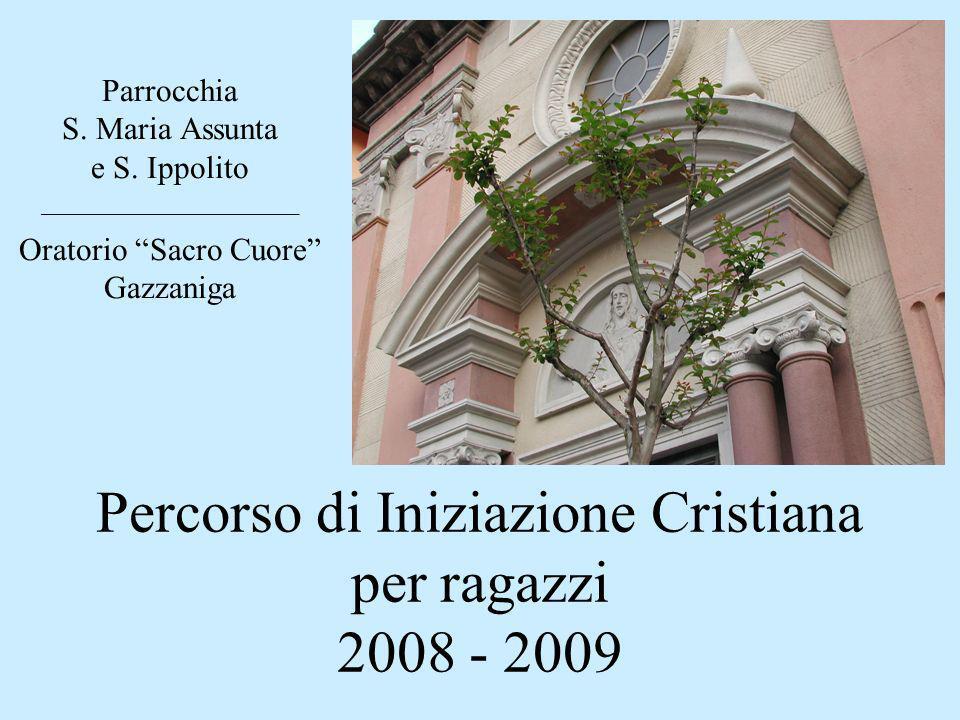 Percorso di Iniziazione Cristiana per ragazzi 2008 - 2009