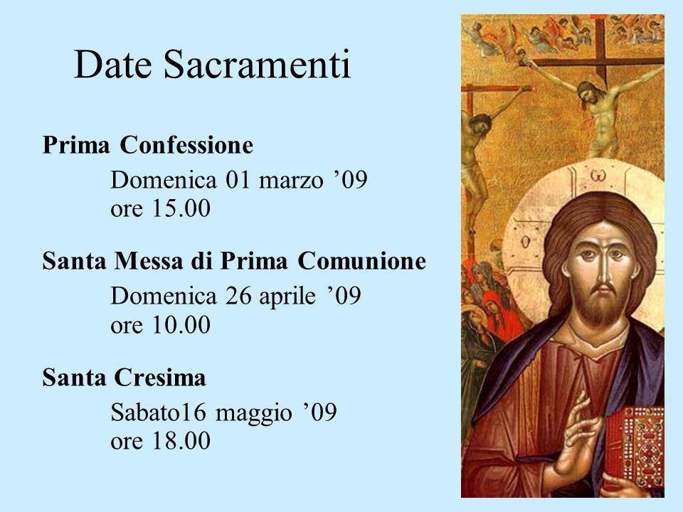 Date Sacramenti Prima Confessione Domenica 01 marzo '09 ore 15.00
