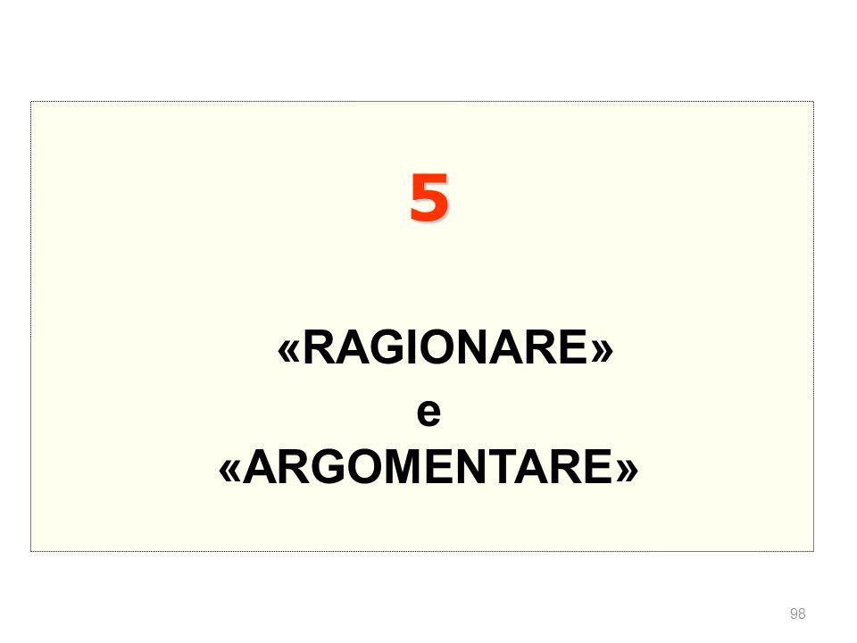 5 «RAGIONARE» e «ARGOMENTARE»