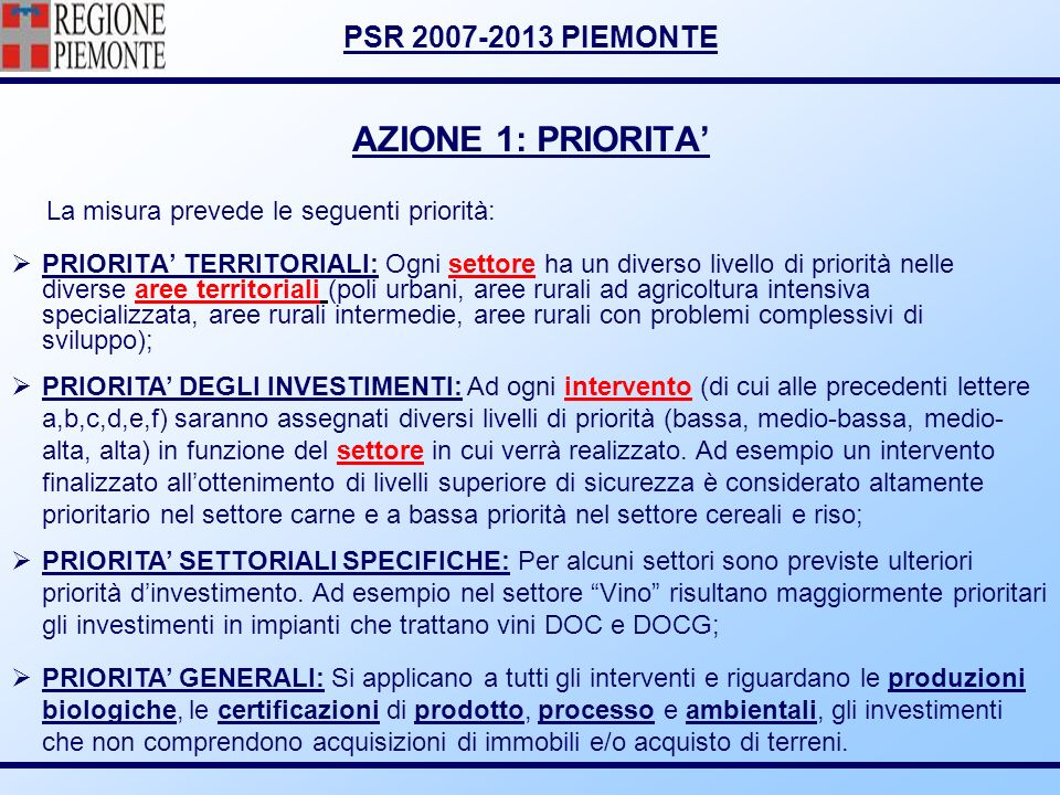 AZIONE 1: PRIORITA' La misura prevede le seguenti priorità: