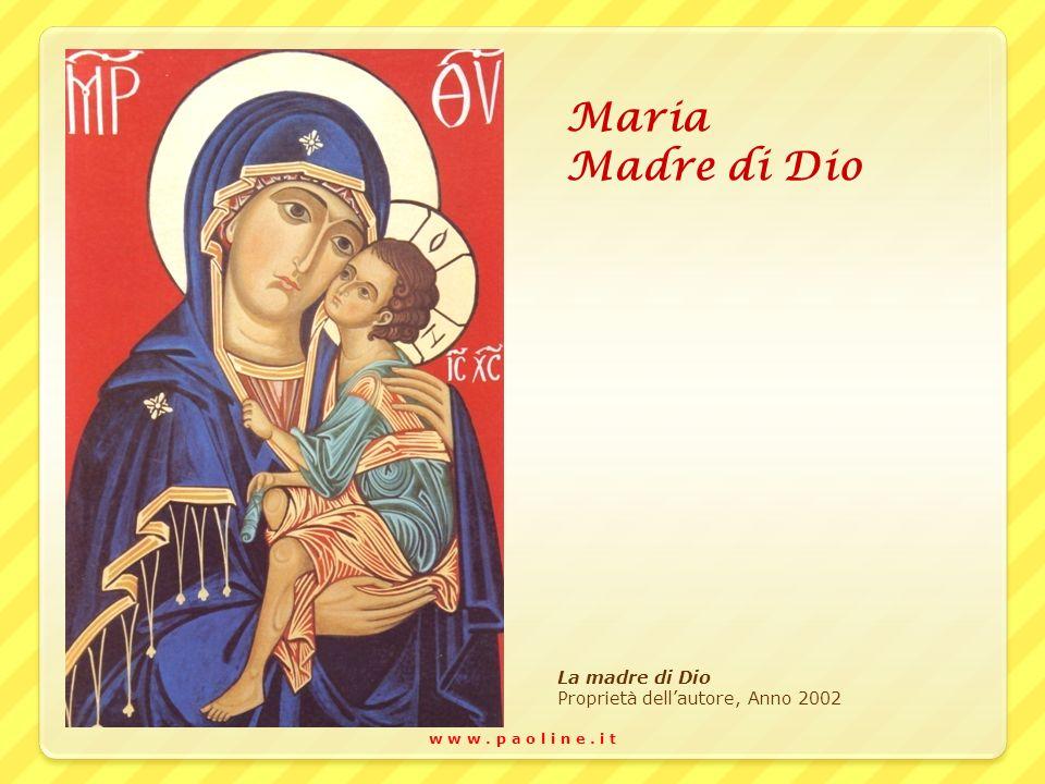 Maria Madre di Dio La madre di Dio Proprietà dell'autore, Anno 2002