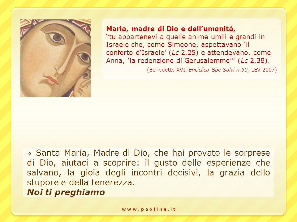 Noi ti preghiamo Maria, madre di Dio e dell'umanità,