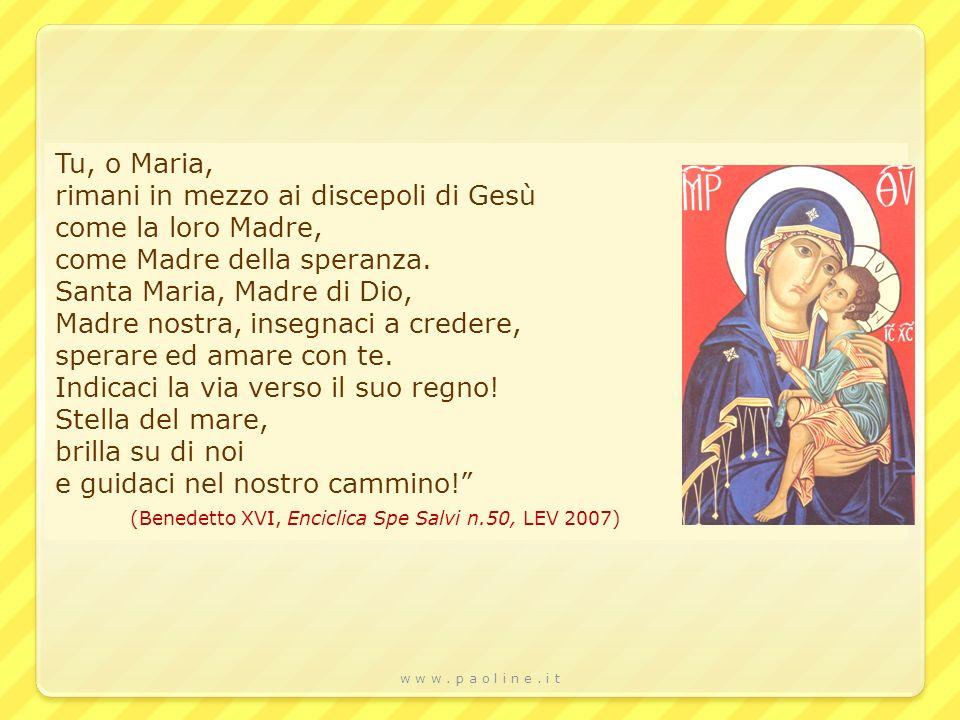 rimani in mezzo ai discepoli di Gesù come la loro Madre,