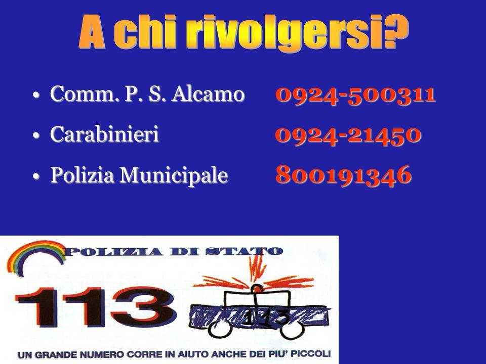 A chi rivolgersi Comm. P. S. Alcamo 0924-500311