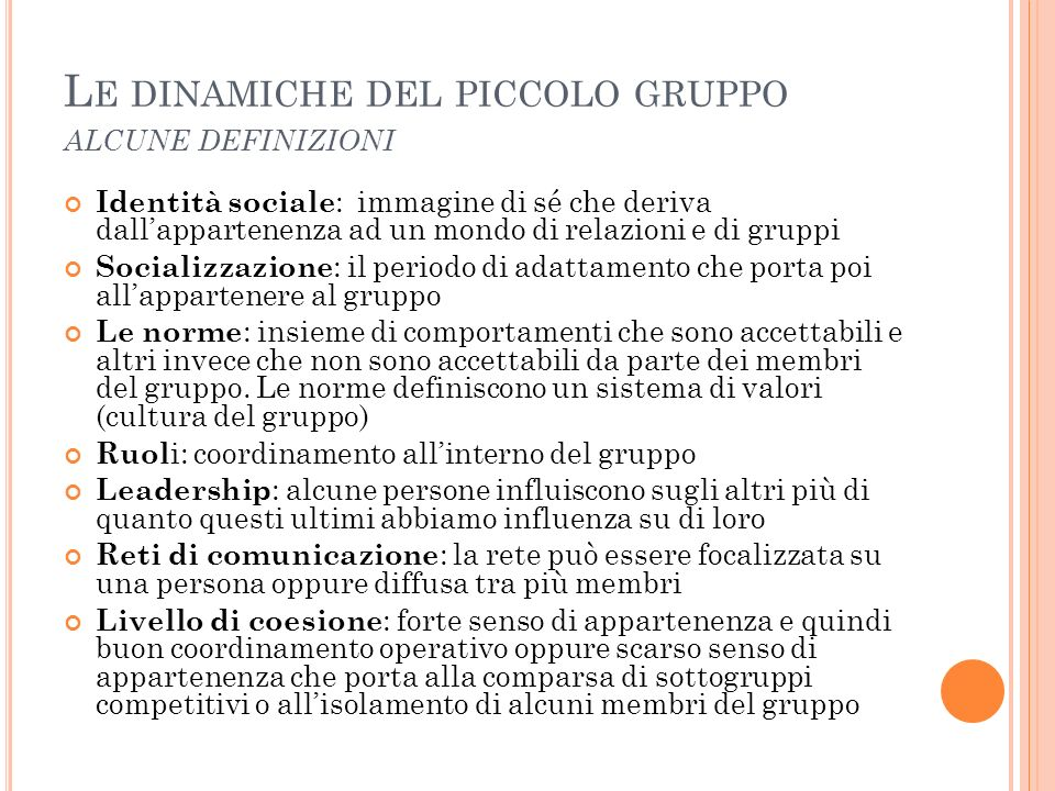 Le dinamiche del piccolo gruppo alcune definizioni