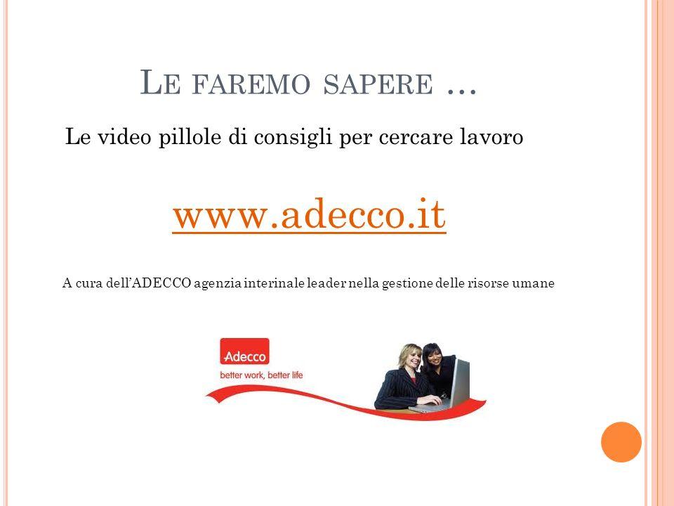 www.adecco.it Le faremo sapere …