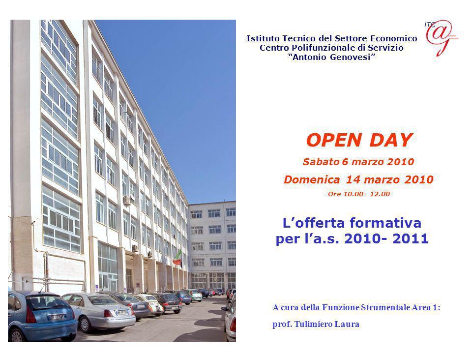 OPEN DAY L'offerta formativa per l'a.s. 2010- 2011