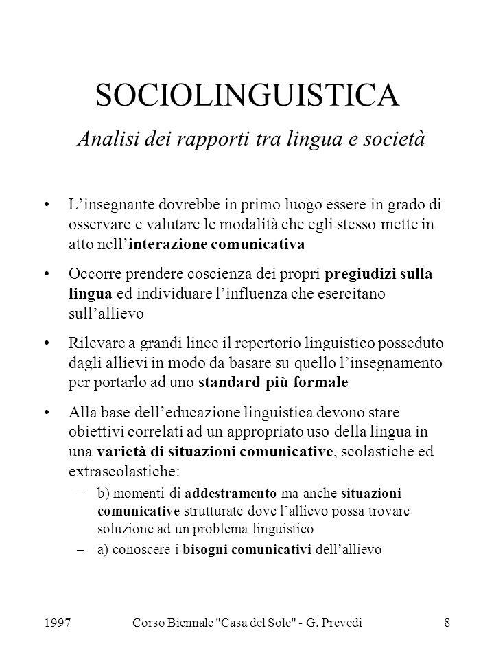 SOCIOLINGUISTICA Analisi dei rapporti tra lingua e società