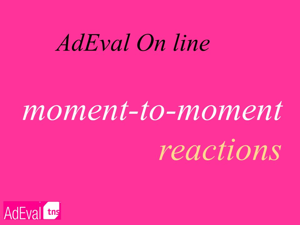 AdEval On line moment-to-moment reactions