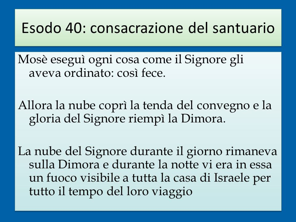 Esodo 40: consacrazione del santuario