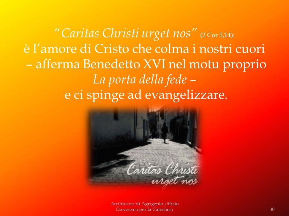 Caritas Christi urget nos (2 Cor 5,14):