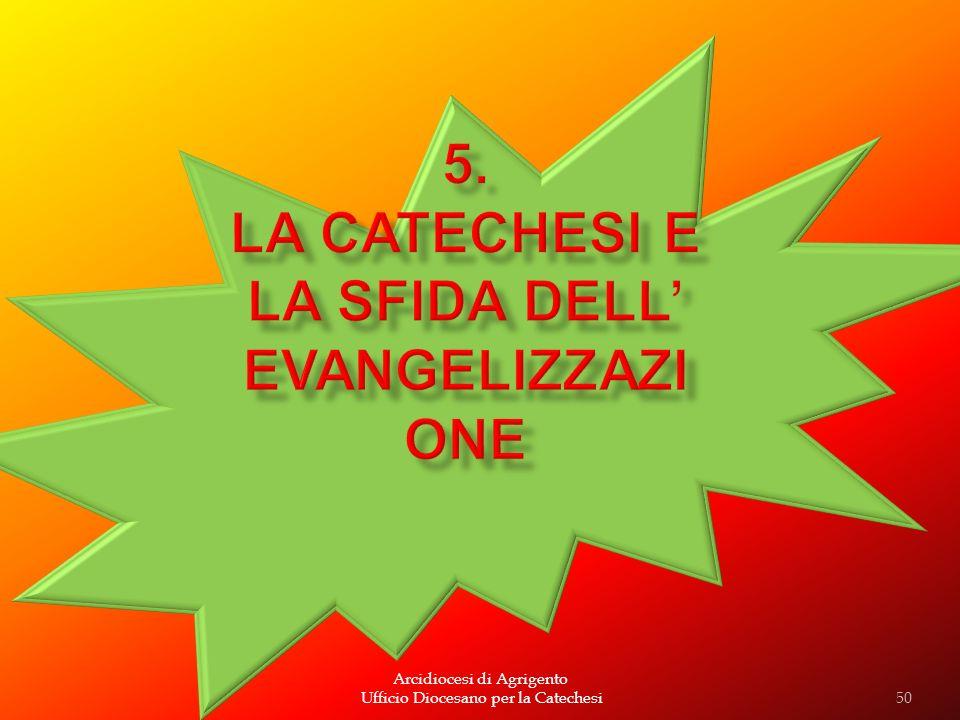 5. La catechesi e la sfida dell' evangelizzazione