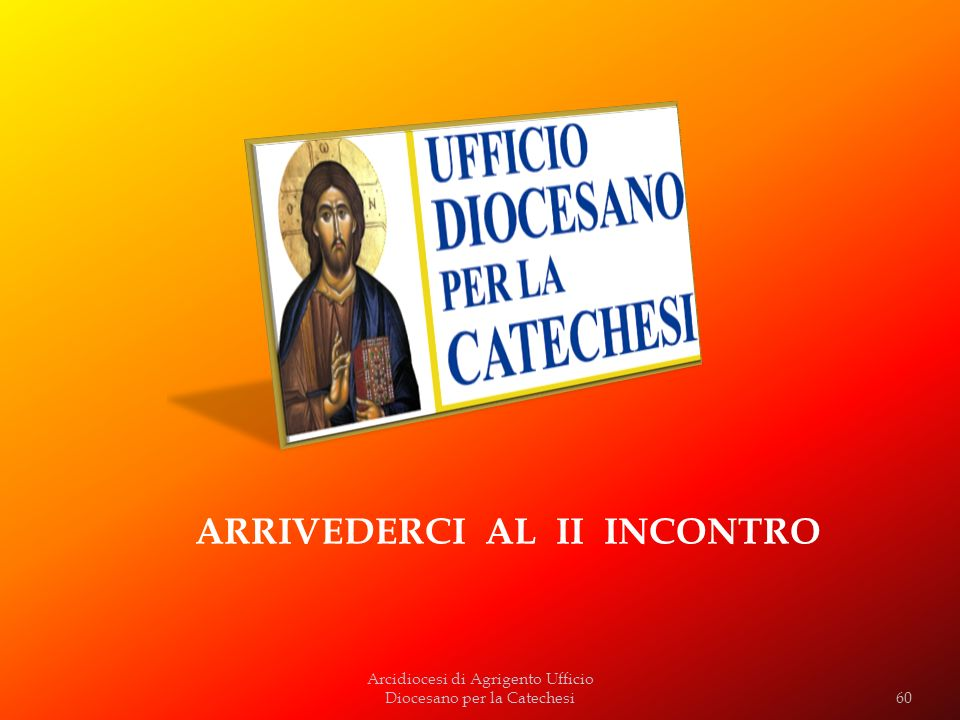 Arcidiocesi di Agrigento Ufficio Diocesano per la Catechesi