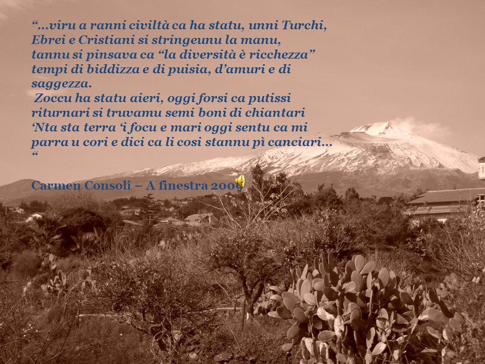 …viru a ranni civiltà ca ha statu, unni Turchi, Ebrei e Cristiani si stringeunu la manu,