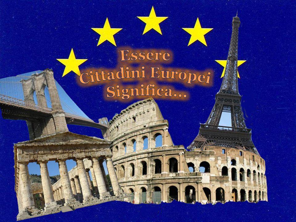 Essere Cittadini Europei Significa...