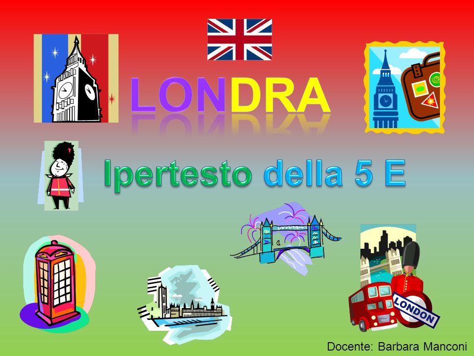 Londra Ipertesto della 5 E Docente: Barbara Manconi