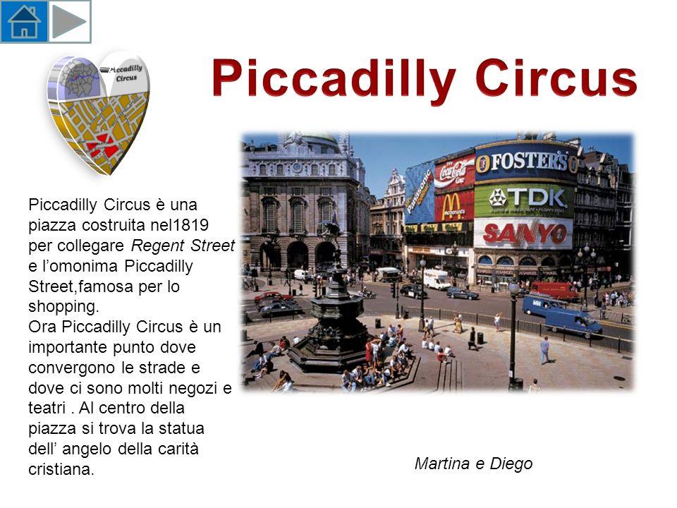 Piccadilly Circus Piccadilly Circus è una piazza costruita nel1819 per collegare Regent Street e l'omonima Piccadilly Street,famosa per lo shopping.