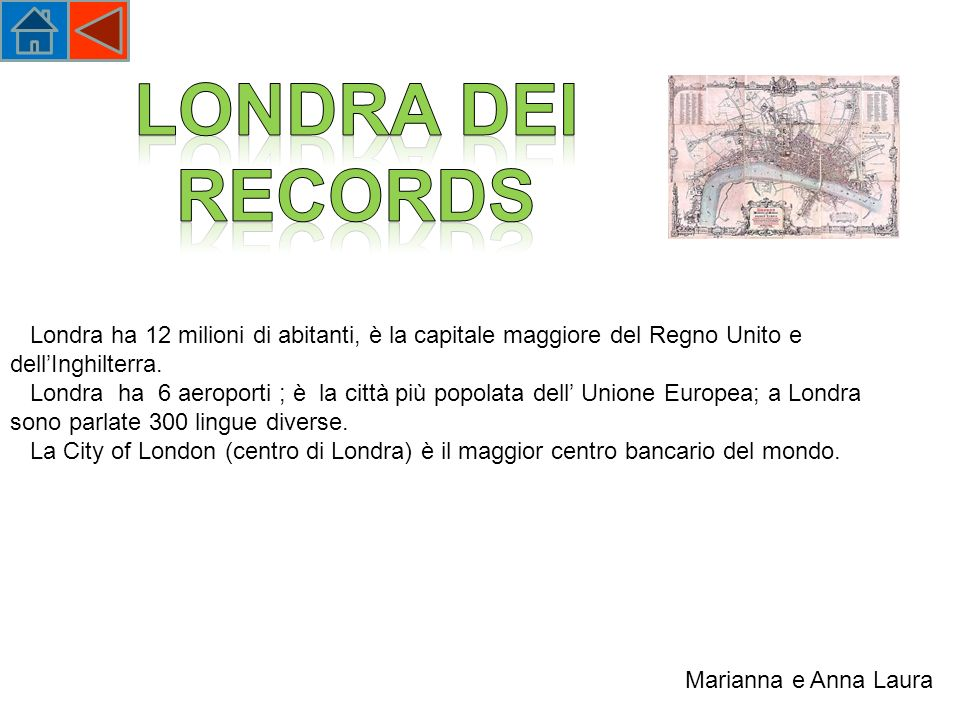 Londra dei records Londra ha 12 milioni di abitanti, è la capitale maggiore del Regno Unito e dell'Inghilterra.