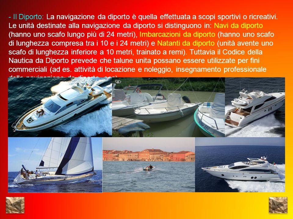 Il Diporto: La navigazione da diporto è quella effettuata a scopi sportivi o ricreativi.