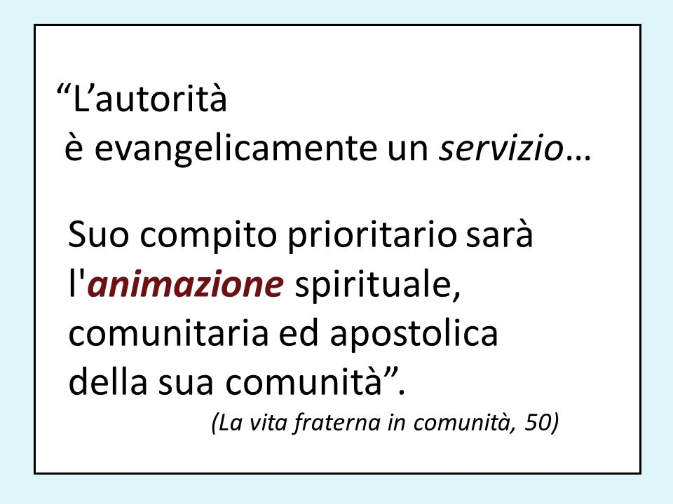 L'autorità è evangelicamente un servizio…