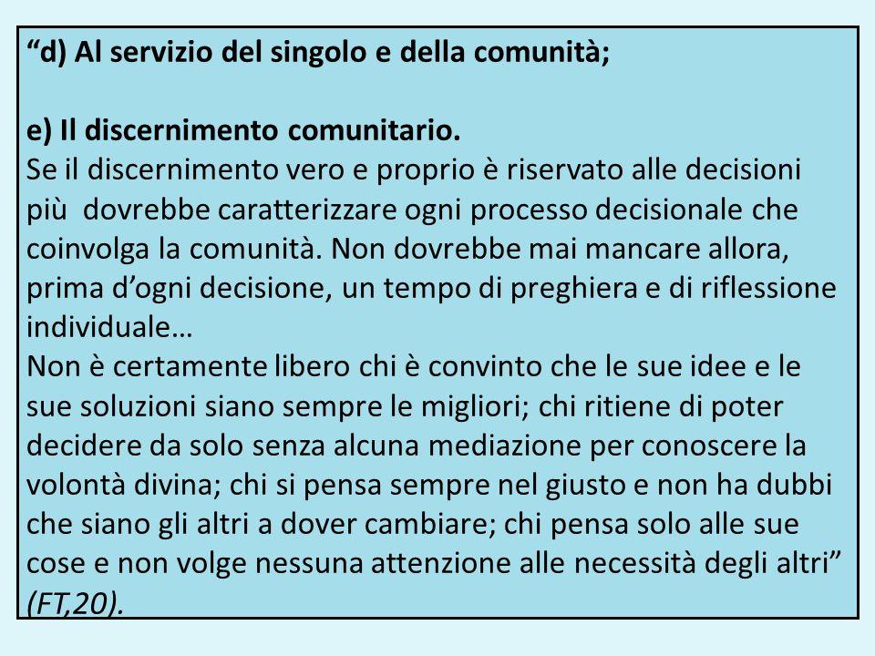 d) Al servizio del singolo e della comunità; e) Il discernimento comunitario.