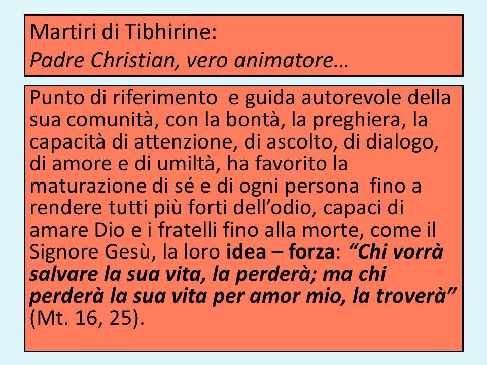 Martiri di Tibhirine: Padre Christian, vero animatore…