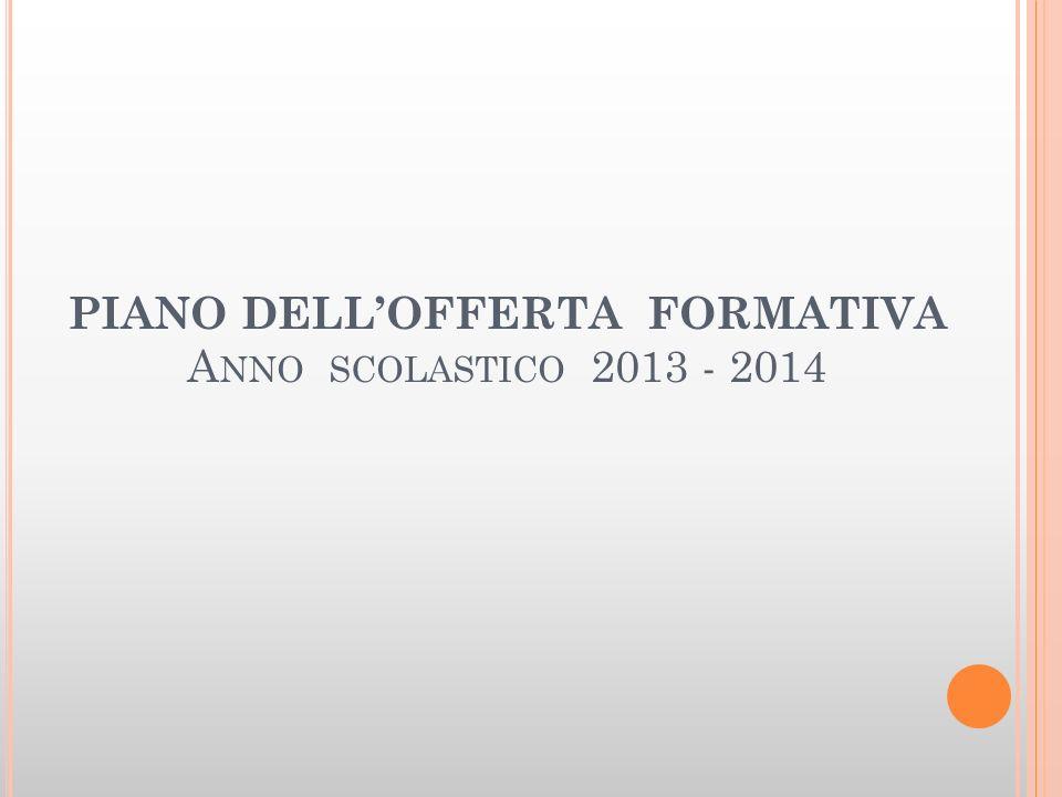 PIANO DELL'OFFERTA FORMATIVA Anno scolastico 2013 - 2014
