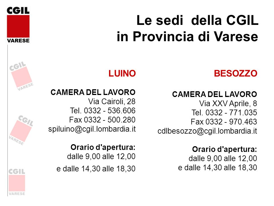 Le sedi della CGIL in Provincia di Varese LUINO BESOZZO