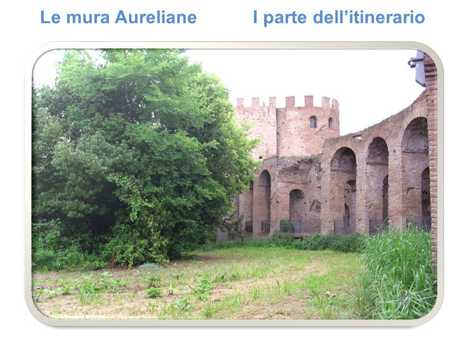 Le mura Aureliane I parte dell'itinerario