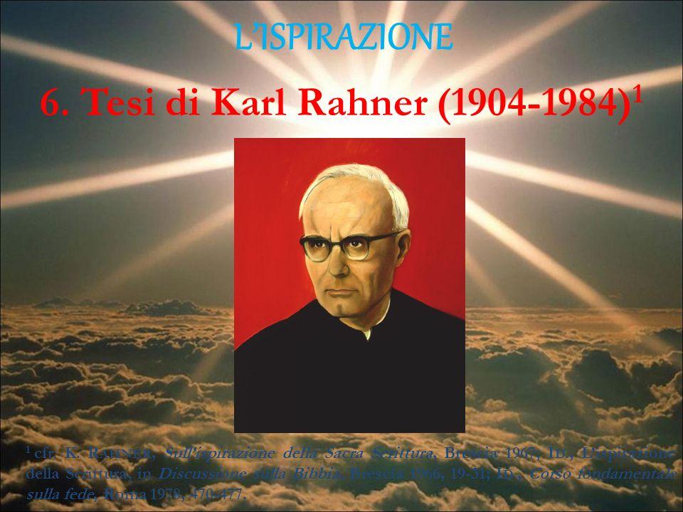 L'ISPIRAZIONE 6. Tesi di Karl Rahner (1904-1984)1