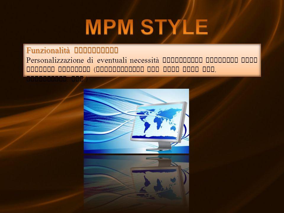 MPM STYLE Funzionalità aggiuntive