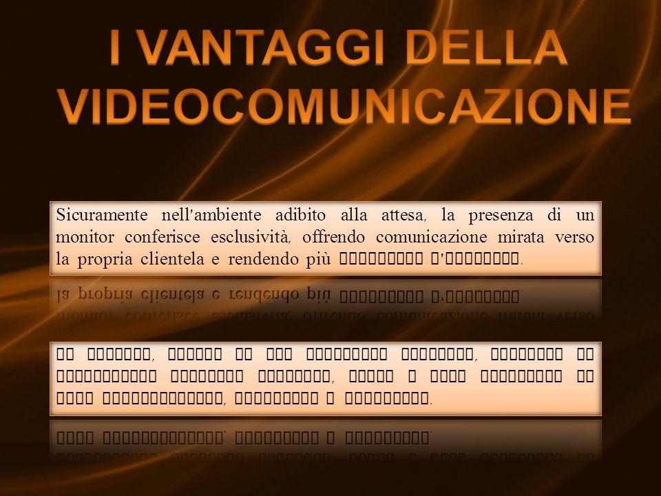 I VANTAGGI DELLA VIDEOCOMUNICAZIONE