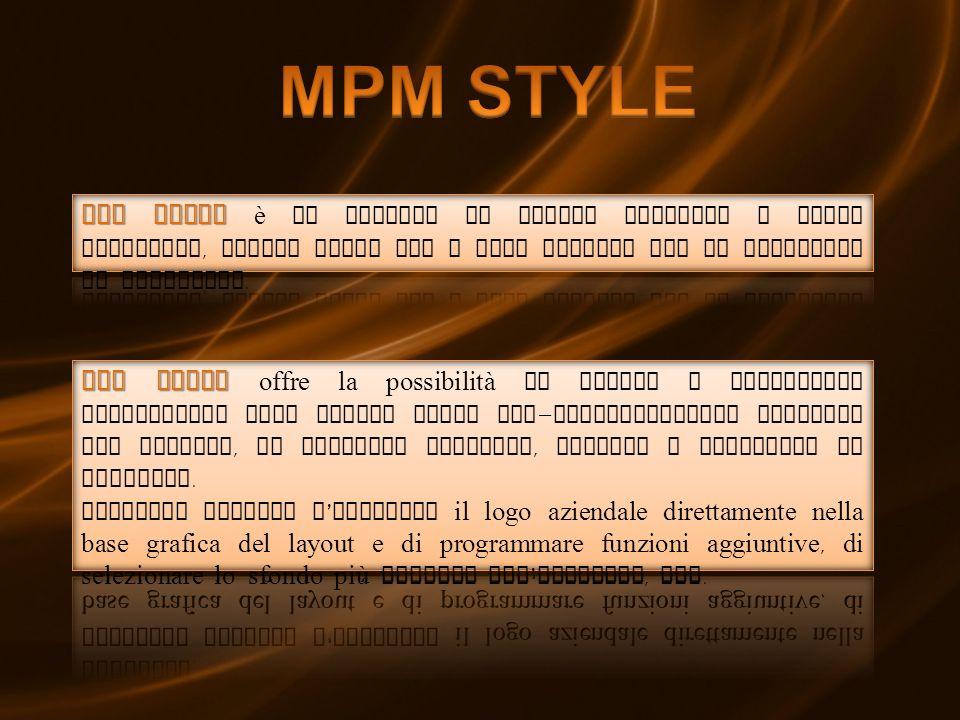 MPM STYLE MPM STYLE è un sistema di facile utilizzo e molto intuitivo, idoneo anche per i meno esperti per la creazione di contenuti.