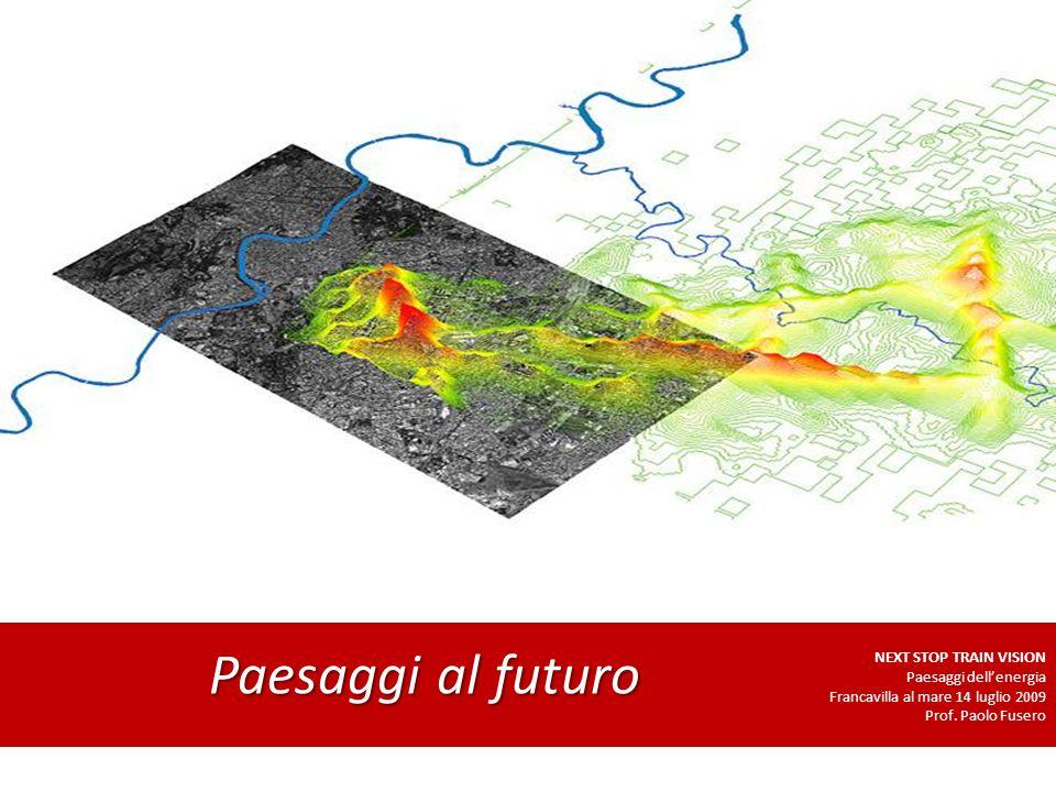 Paesaggi al futuro NEXT STOP TRAIN VISION Paesaggi dell'energia