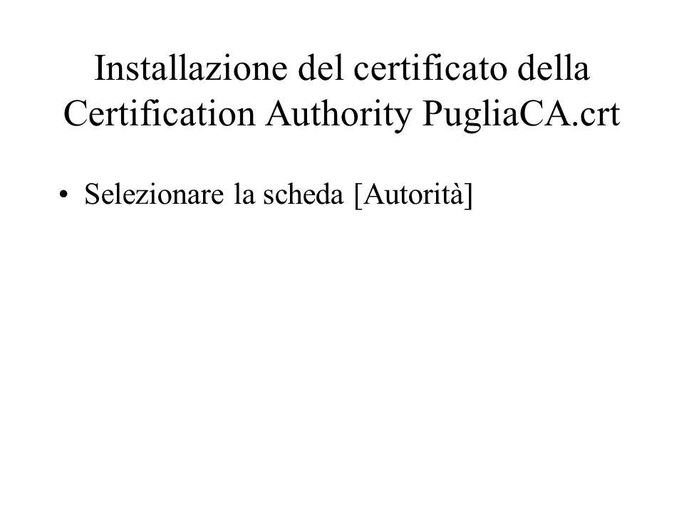 Installazione del certificato della Certification Authority PugliaCA