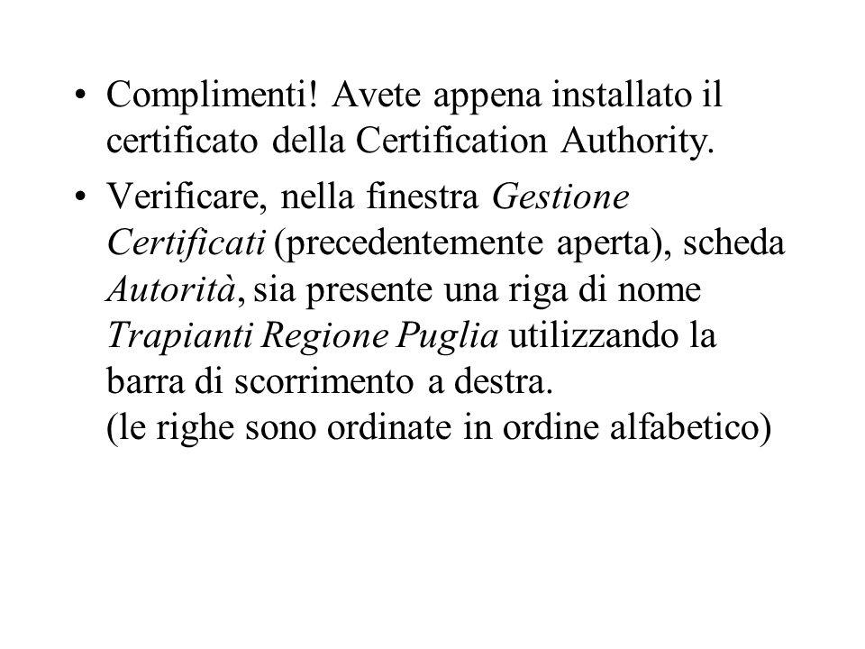 Complimenti! Avete appena installato il certificato della Certification Authority.