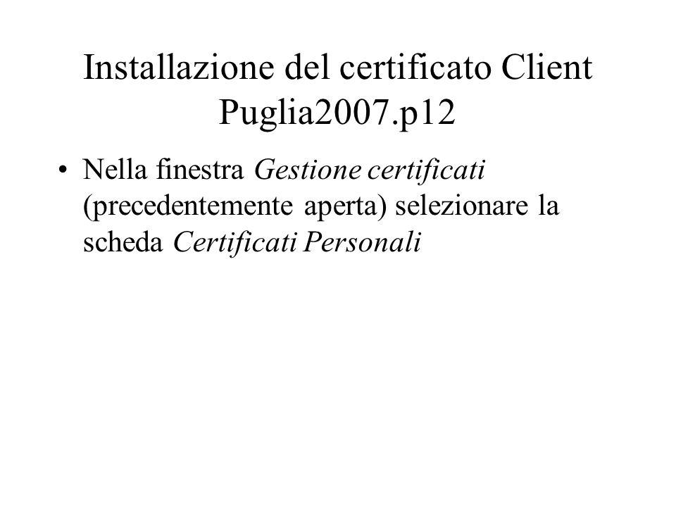 Installazione del certificato Client Puglia2007.p12