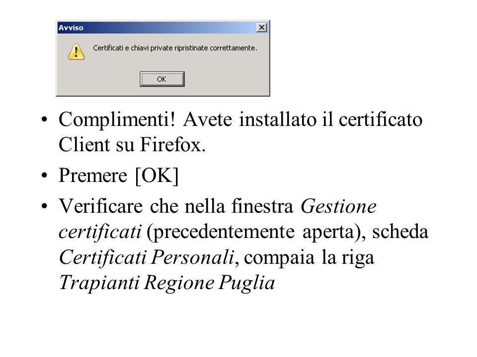 Complimenti! Avete installato il certificato Client su Firefox.